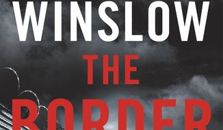 "This cover image released by William Morrow shows ""The Border,"" a novel by Don Winslow. (William Morrow via AP)"