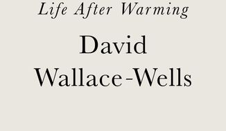 """This cover image released by Tim Duggan Books shows """"The Uninhabitable Earth: Life After Warming,"""" by David Wallace-Wells.  (Tim Duggan Books via AP)"""