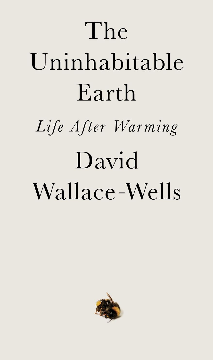 "This cover image released by Tim Duggan Books shows ""The Uninhabitable Earth: Life After Warming,"" by David Wallace-Wells.  (Tim Duggan Books via AP)"