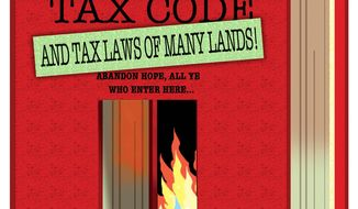 Illustration on metastasizing tax law by Alexander Hunter/The Washington Times