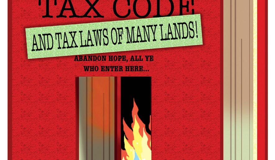 Illustration on metastasizing tax law by Alexander Hunter/The Washington Times