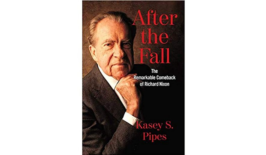 'After the Fall: The Remarkable Comeback of Richard Nixon' (Book jacket)