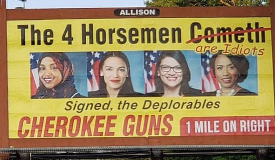 """The billboard had targeted Reps. Alexandria Ocasio-Cortez, Ilhan Omar, Ayanna Pressley and Rashida Tlaib, all of whom have drawn the wrath of President Donald Trump. It was signed """"the Deplorables.""""(Cherokee Guns via Facebook)"""