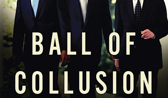 """Ball of Collusion: The Plot to Rig an Election and Destroy a Presidency"" by Andrew McCarthy meticulously proves that President Trump has faced some unprecedented partisan hostility. (Encounter Books) (Encounter Books)"