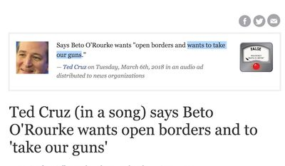 "Texas Sen. Ted Cruz suggested PolitiFact update one of its 2018 rulings after 2020 Democratic presidential hopeful Beto O'Rourke told debate moderators in Houston that he did want to ""take"" AR-15s from Americans, Sept. 12, 2019. (Image: PolitiFact, ""Ted Cruz (in a song) says Beto O'Rourke wants open borders and to 'take our guns'"" screenshot, March 15, 2018.)"