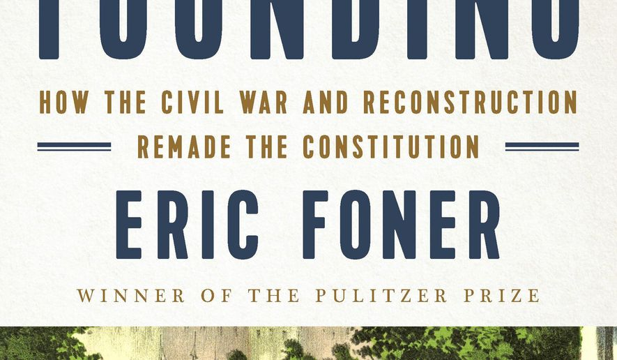 """This cover image released by W.W. Norton shows """"The Second Founding: How the Civil War and Reconstruction Remade the Constitution"""" by Eric Foner (W.W. Norton via AP)"""