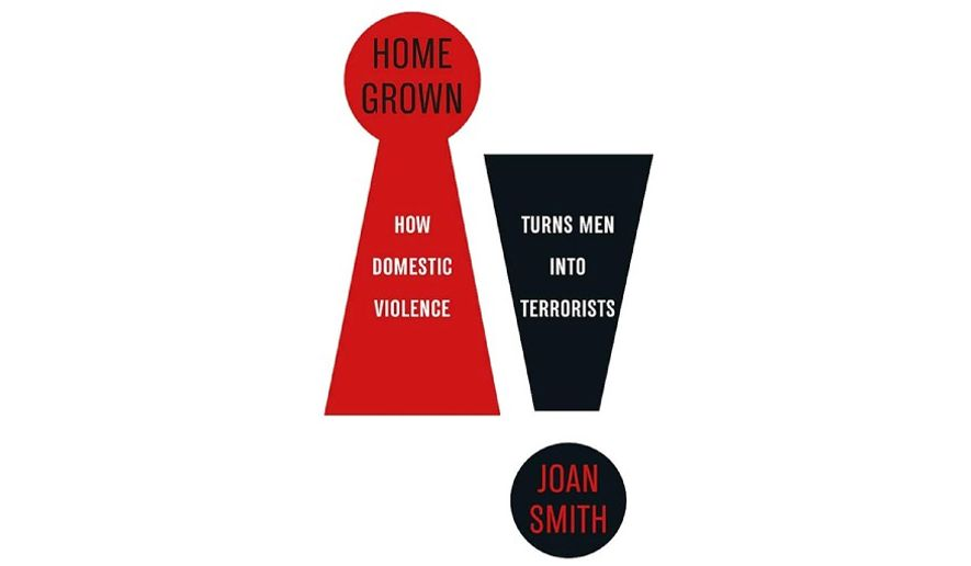 'Home Grown: How Domestic Violence Turns Men Into Terrorists' (book jacket)