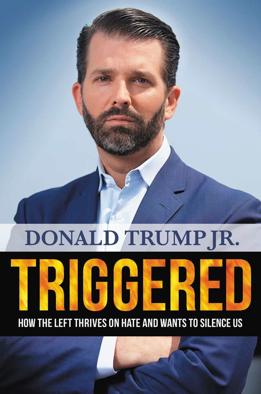 "Donald Trump Jr.'s new book, ""Triggered: How the Left Thrives on Hate and Wants to Silence Us"""