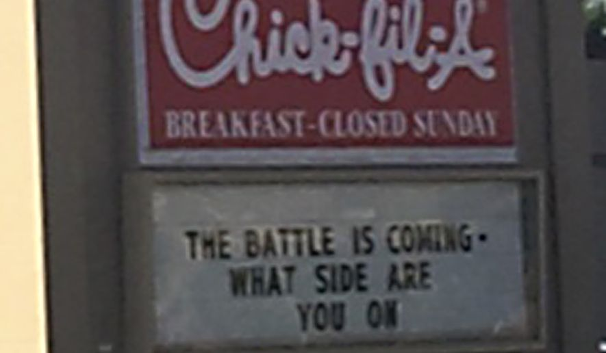 "A Chick-fil-A marquee said: ""The battle is coming. What side are you on?"" (Photograph by Rebecca Hagelin)"