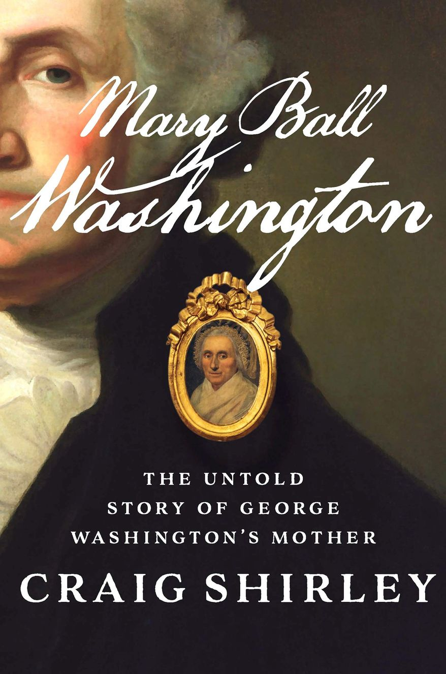 "A new book by presidential historian Craig Shirley offers insight into the ""mother of the Father of our Country."" (HarperCollins)"
