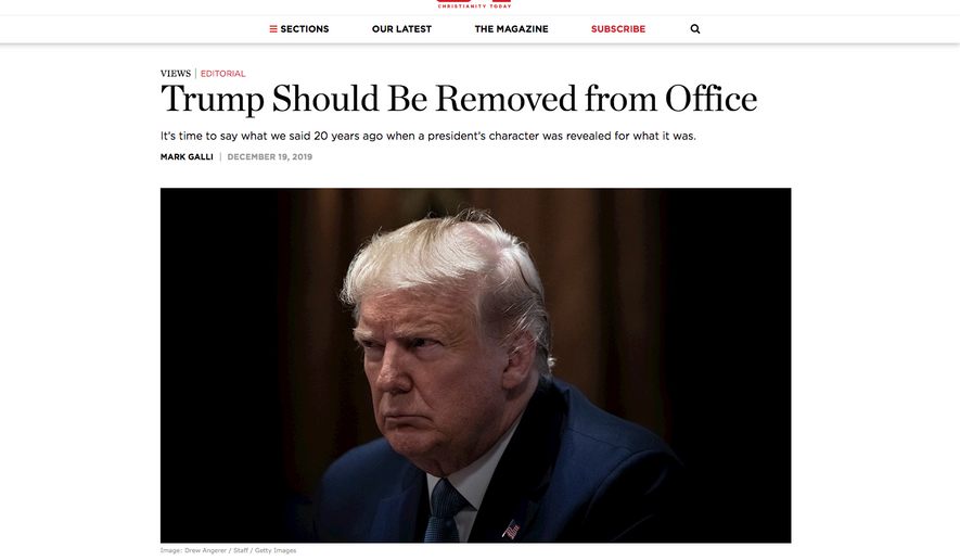 "Christianity Today, which was founded by the Rev. Billy Graham, published a column written by editor Mark Galli under the headline ""Trump Should Be Removed from Office."""