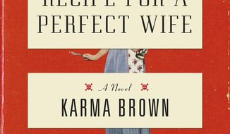 "This book cover image released by Dutton shows ""Recipe for a Perfect Wife,"" by Karma Brown. (Dutton via AP)"