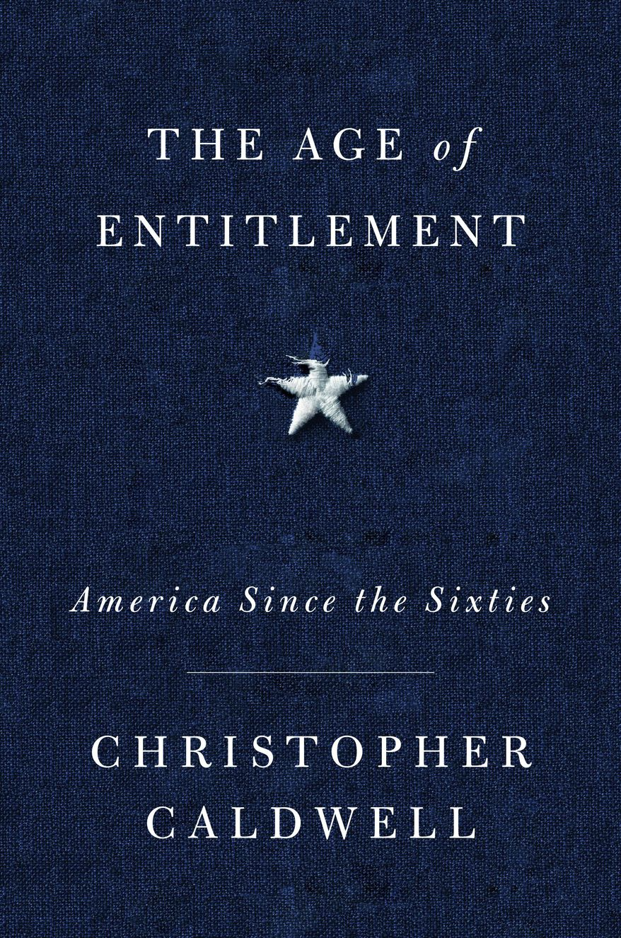 "This cover image released by Simon & Schuster shows ""The Age of Entitlement: America Since the Sixties"" by Christopher Caldwell. (Simon & Schuster via AP)"
