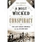 A Most Wicked Conspiracy  by Paul Starobin (book cover)