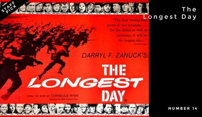 Number 14: The Longest Day | This 1962 film depicting the D-Day invasion of Normandy, France, won two Academy Awards.