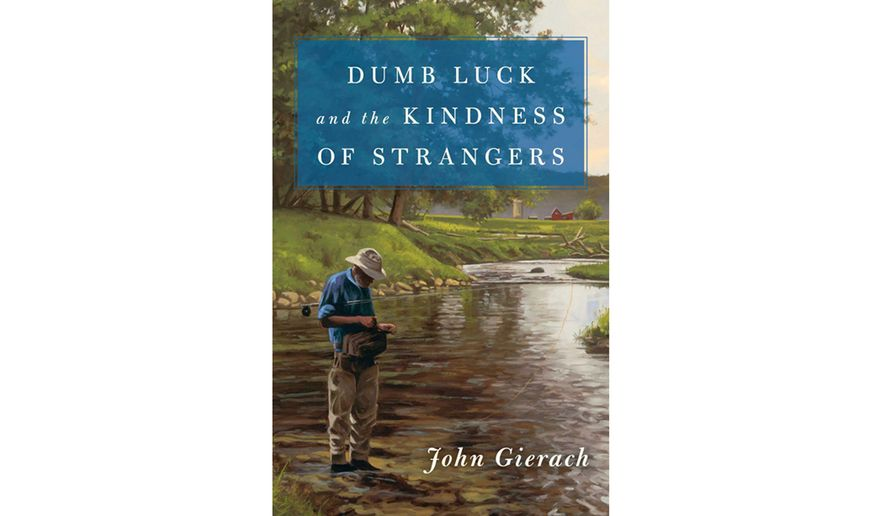 Dumb Luck and the Kindness of Strangers by John Gierach (book cover)