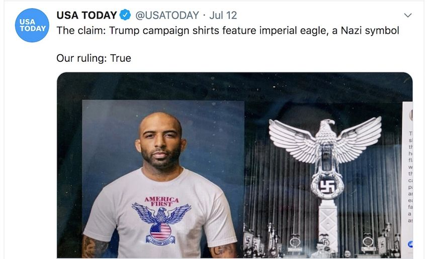 """USA Today ran a piece titled """"Fact check: Trump campaign accused of T-shirt design with similarity to Nazi eagle,"""" on July 12, 2020. The publication came under fire on social media for ruling the claim """"True."""""""