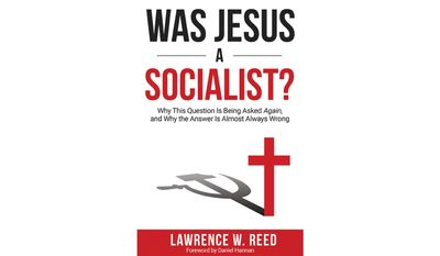 Was Jesus A Socialist?  by Lawrence W. Reed (book cover)