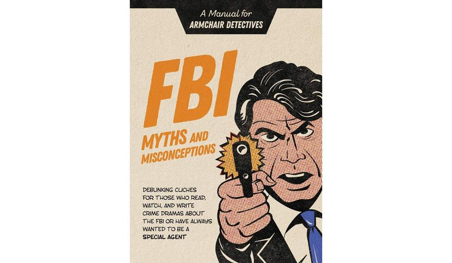 FBI Myths and Misconceptions: A Manual for Armchair Detectives (book cover)