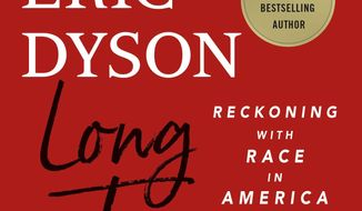 """This cover image released by St. Martin's Press shows """"Long Time Coming: Reckoning with Race in America"""" by Michael Eric Dyson. The book, which traces the history of racism from slavery to the killing of George Floyd, will be released Dec. 1. (St. Martin's Press via AP)"""