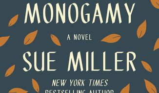 """This cover image released by Harper shows """"Monogamy"""" a novel by Sue Miller. (Harper via AP)"""