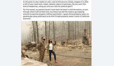 In a Facebook post, a California man said Gov. Gavin Newsom and vice presidential candidate Kamala Harris used his parents' burned-out home for a photo opportunity without their permission on Sept. 15.