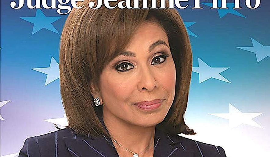 """Fox News host Judge Jeanine Pirro's new book skewers the """"lying left"""" for nonstop criticism of President Trump. The book comes out for release this week. (Center Street Books)"""