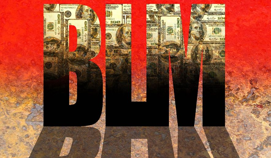 Illustration on the financial base of BLM by Alexander Hunter/The Washington Times