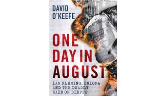 """""""One Day in August: Ian Fleming, Enigma and the Deadly Raid on Dieppe"""" (book cover)"""