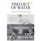 Fish Out of Water by Eric Metaxas (book cover)