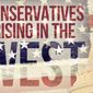 Conservatives Rising in the West - The 2014 Western Conservative Summit